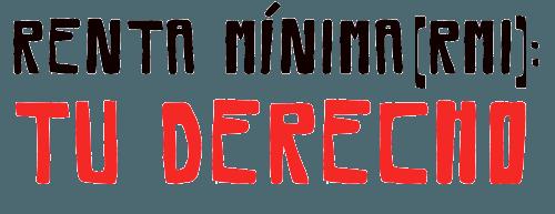 RENTA MÍNIMA (RMI): TU DERECHO